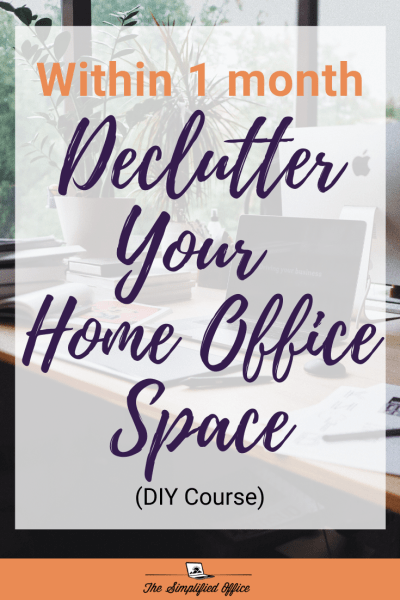 Declutter Your HOme Office within 1 Month (Course) | thesimplifiedoffice.com #homeoffice #workfromhome #decluttering #homeoffice #getorganized #blogger #entrepreneur #virtual assistant