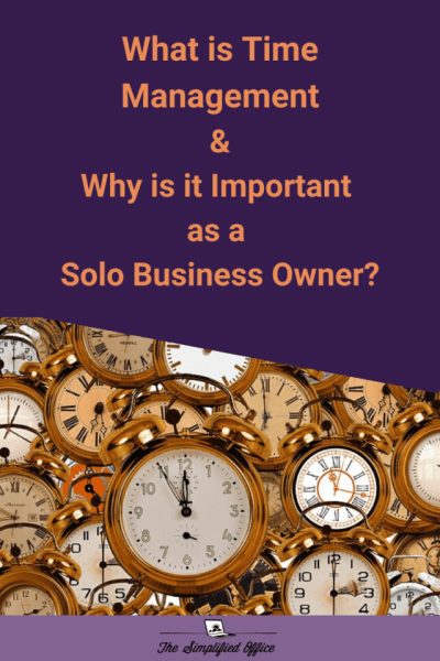 What is time management and why is it important for solo business owners? #smallbusiness #timemanagement #productivity #solopreneur #workfromhome