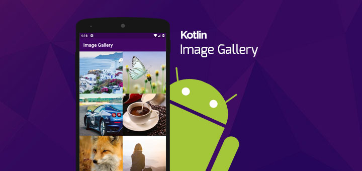 Android Image Gallery Using Kotlin Tutorial - theSimplyCoder