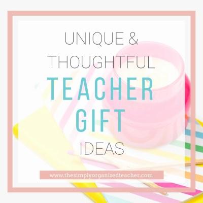 Unique and Creative Teacher Gift Ideas