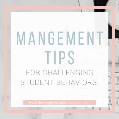 4 Management Tips for Challenging Student Behaviors