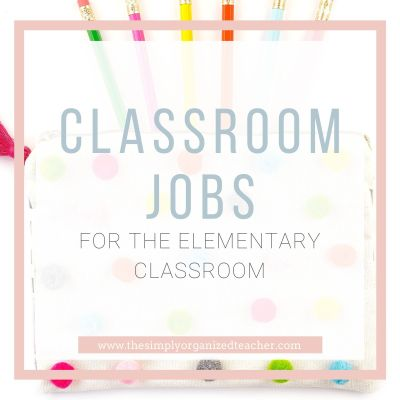 10 Classroom Jobs for Elementary Classrooms