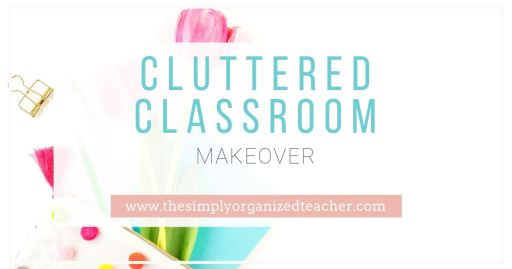 Looking to clean up your cluttered classroom? This teacher cleared the clutter with a few simple steps