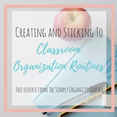 Classroom Organization Ecourse- A free ecourse designed for YOU!