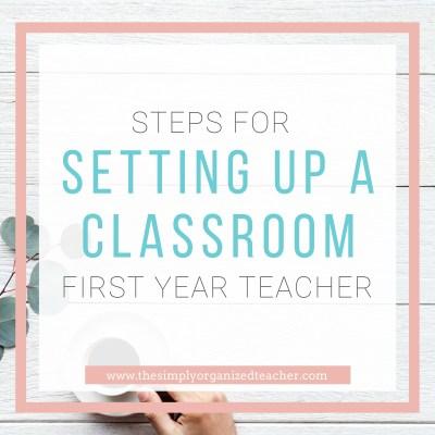 First Year Teacher: Setting Up a Classroom