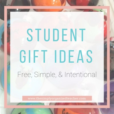 Student Gift Ideas that Are Cheap (or free!) and Easy!
