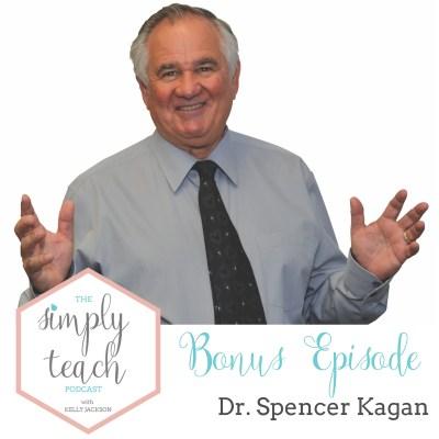 Simply Teach Bonus Episode: Dr. Spencer Kagan