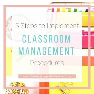 How to Implement Classroom Management Procedures