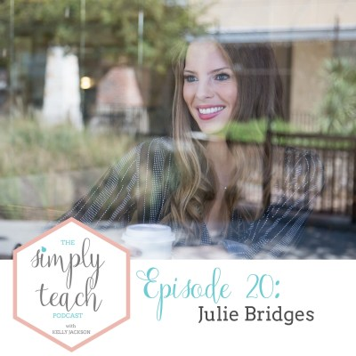 Simply Teach # 20: Julie Bridges