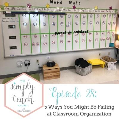 5 Ways You Might Be Failing at Classroom Organization