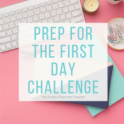 Prepare for the first day with this three day challenge that will guide you in setting up your classroom, a first day of school checklist, and motivation for organization and management in the upcoming year!