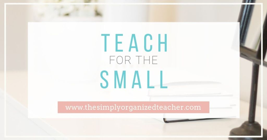 Encouragement for the teacher to look for the small, daily things to rejoice in.
