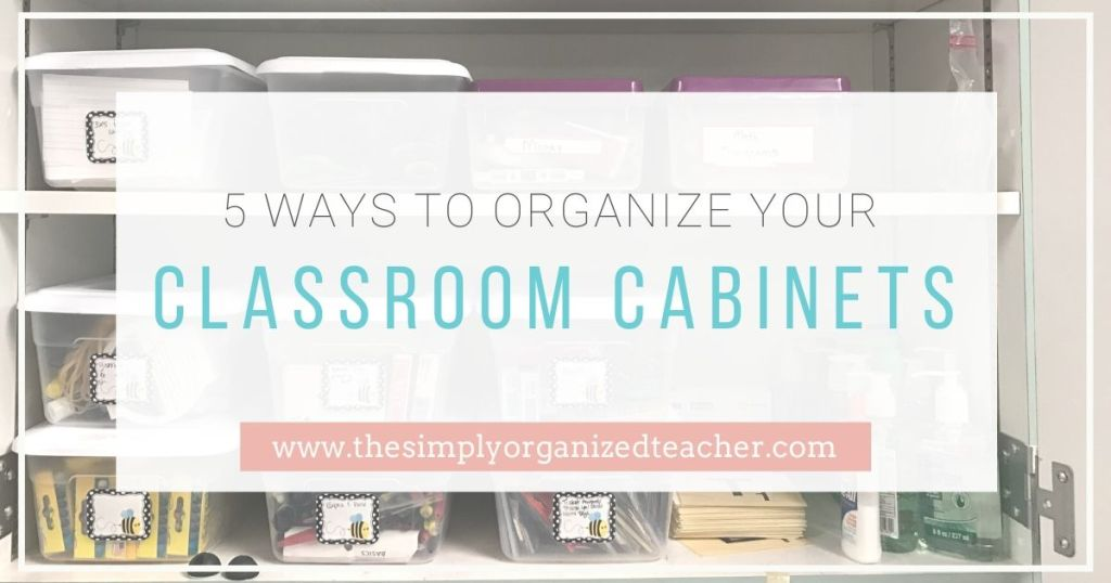 """Inside of a classroom cabinet. Text overlay: \""""5 Ways to Organize Your Classroom Cabinets\"""""""