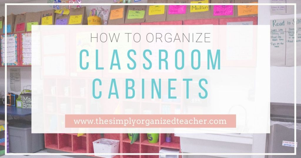 Organize your classroom cabinets with these tips for classroom cabinet organization.
