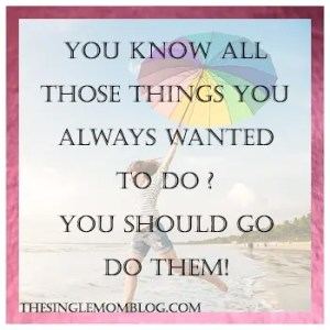 The Single Mom Blog: Back to School, do all those things, all the things you wanted to do