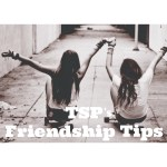 TSP's Friendship Tips