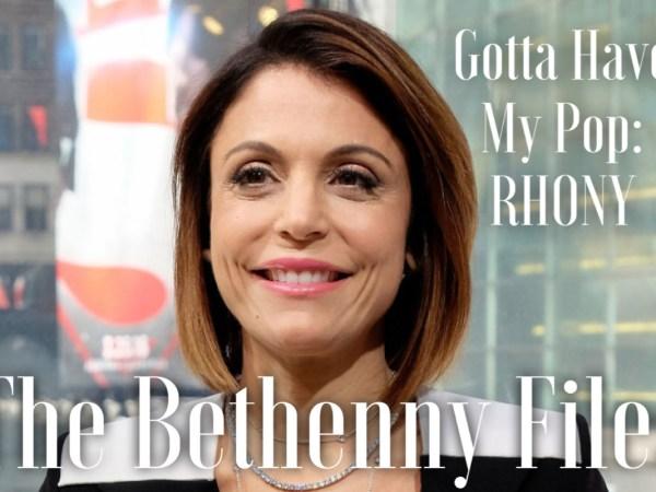 Gotta Have My Pop – RHONY- The Bethenny Files