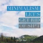 Minimalism – Let's Get Rid of Sh*t