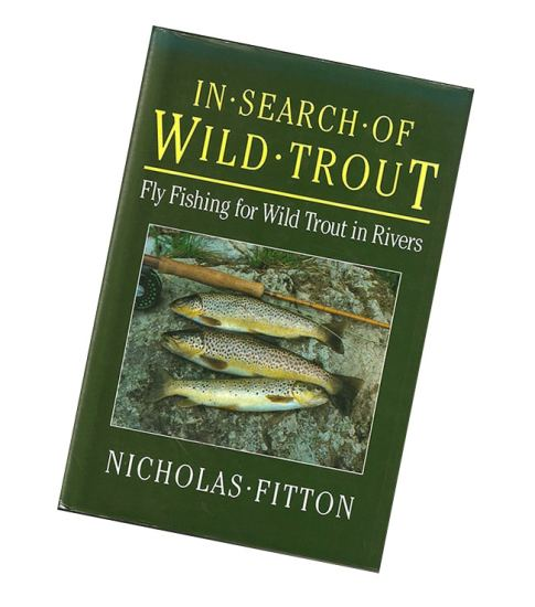 Nick Fitton In Search of Wild Trout