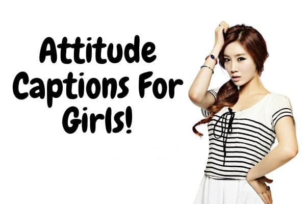 Attitude Captions for Girls Instagram Post Girly Quotes