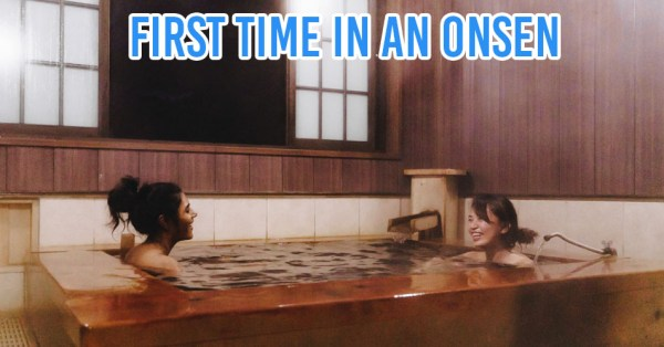 I Visited A Japanese Onsen With My Colleagues And It Was Both Awkward And Liberating AF