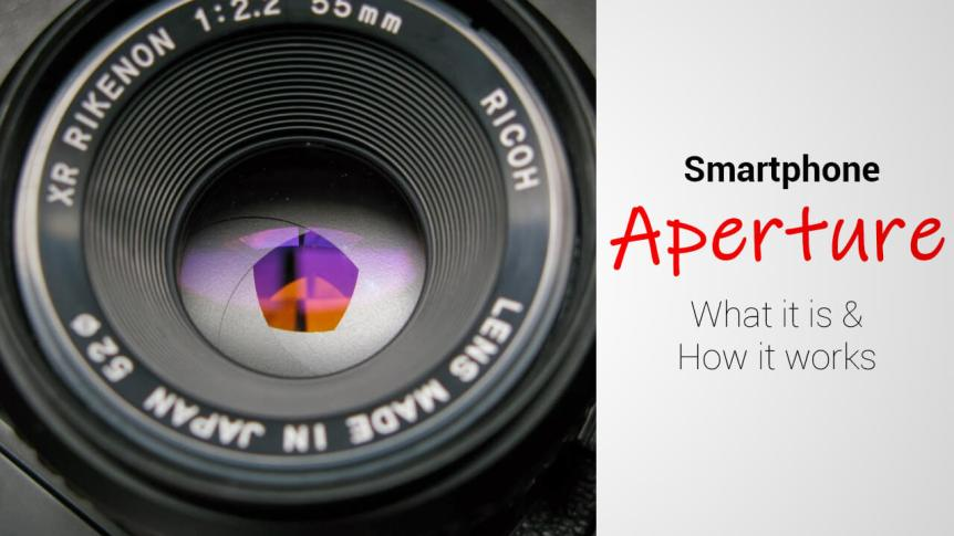 Smartphone Aperture- What it is and How it works