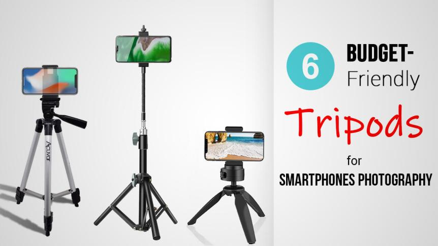 Title- 6 Budget-Friendly Tripods For Smartphone Photography