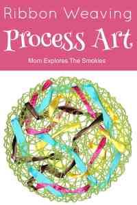 Ribbon Weaving Process Art , Kids Learning Activity, Mom Explores The Smokies
