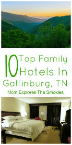 Top 10 Family Friendly Hotels In Gatlinburg, Tennessee