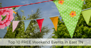 Top 10 FREE Weekend Events in Knoxville, Maryville, The Smoky Mountains, Sevierville, Pigeon Forge, Gatlinburg, Tennessee, East TN