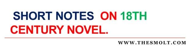 Short notes on 18th Century Novel