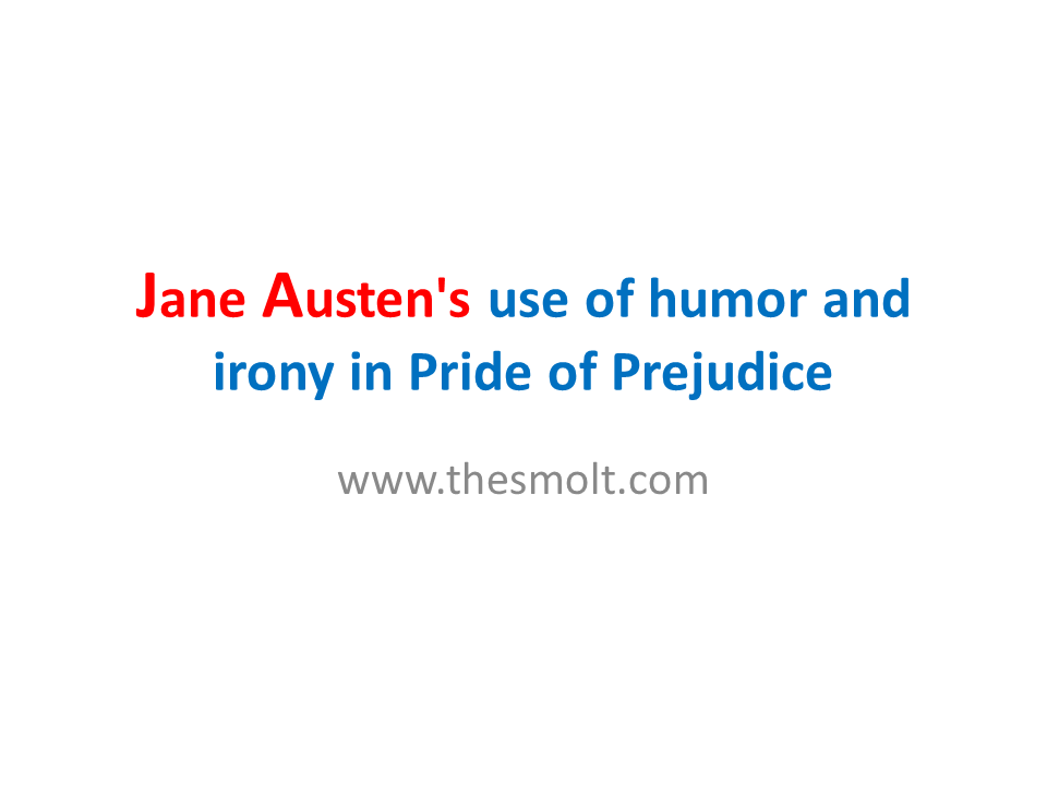 Humor and irony in Pride of Prejudice