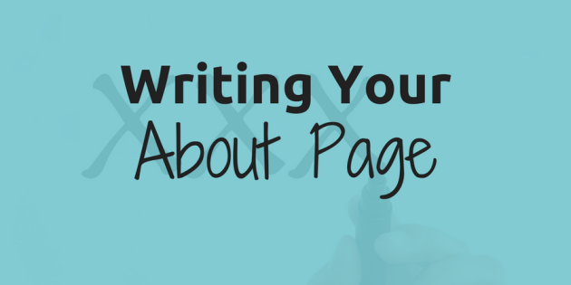 what you need to know when writing your about page