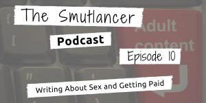 smutlancer podcast episode 10 discusses giving advice