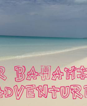 Our Bahamian Adventure – An Unforgettable Family Vacation
