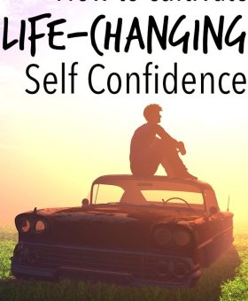 How to Develop Self-Confidence That Will CHANGE Your LIFE