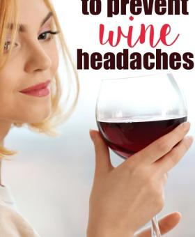 6 Ways to Prevent Wine Headaches