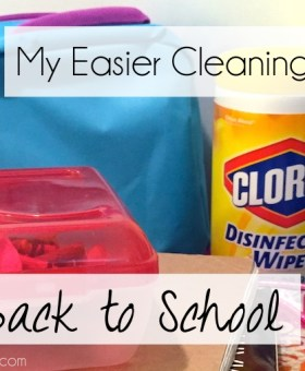 My Easier Cleaning Routine for Back to School