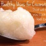 My 5 Favorite Healthy Uses for Coconut Oil