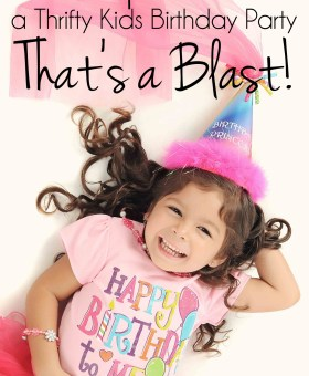 4 Pro Tips to Throw a Thrifty Kids Birthday Party