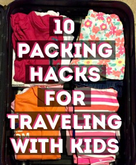 10 Packing Hacks for Traveling with Kids