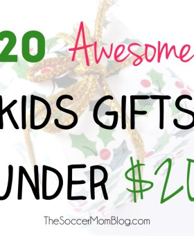 20 AWESOME Kids Gifts Under 20 Dollars