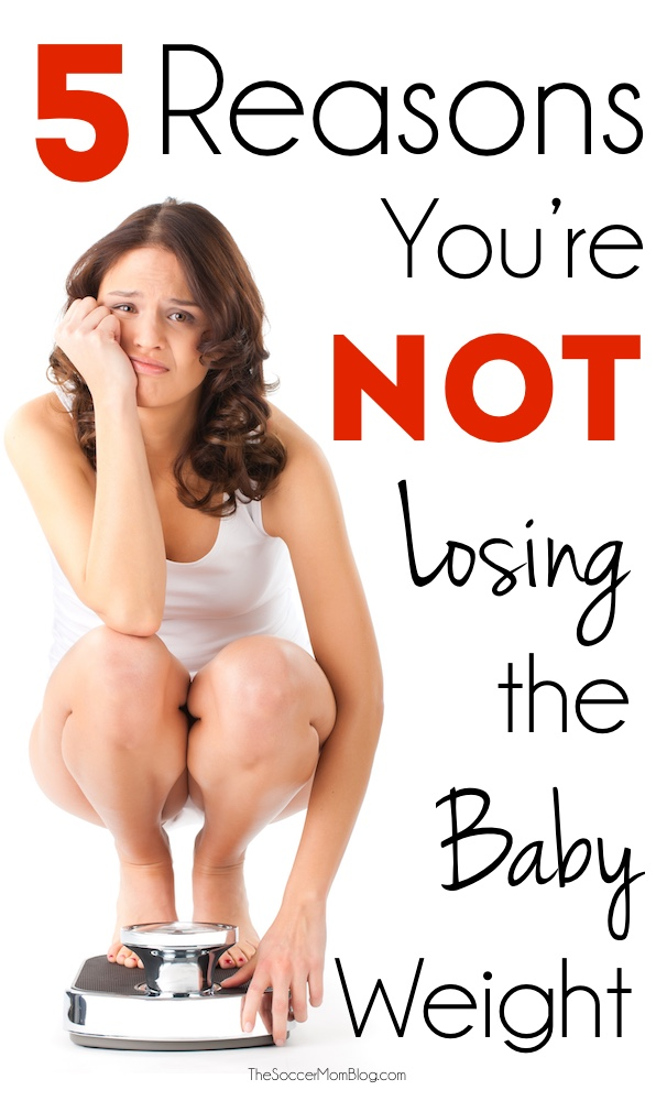 5 surprising reasons you might not be losing the baby weight! (Some of them aren't your fault!) Plus tips for getting rid of those last few pounds.