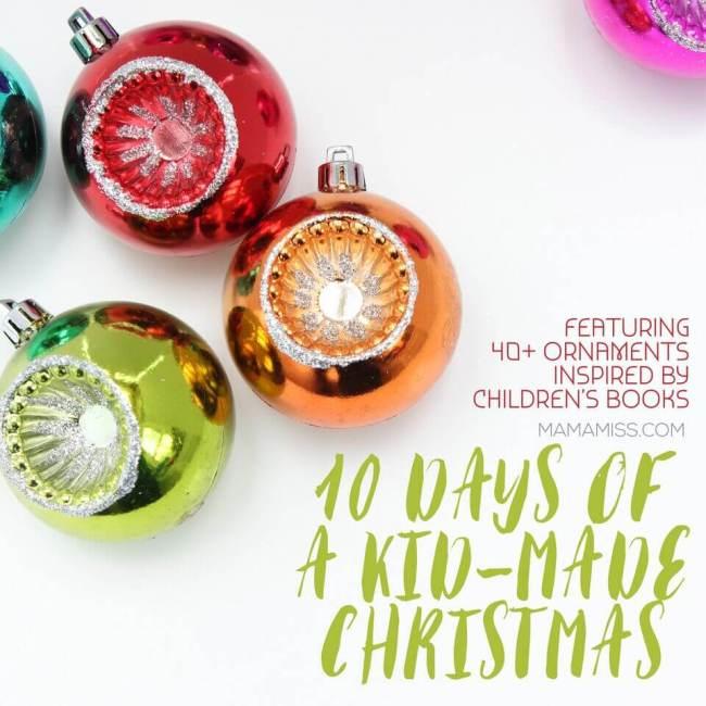 10 Days of a Kid Made Christmas