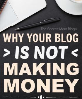 4 Reasons Your Blog WON'T Make Money — and How to Fix It!