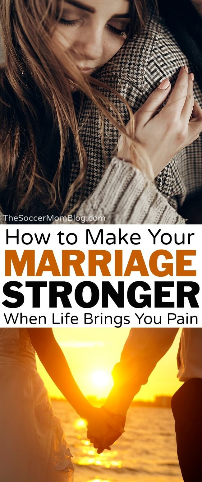 3 ways to make your marriage stronger, even when facing life's toughest challenges