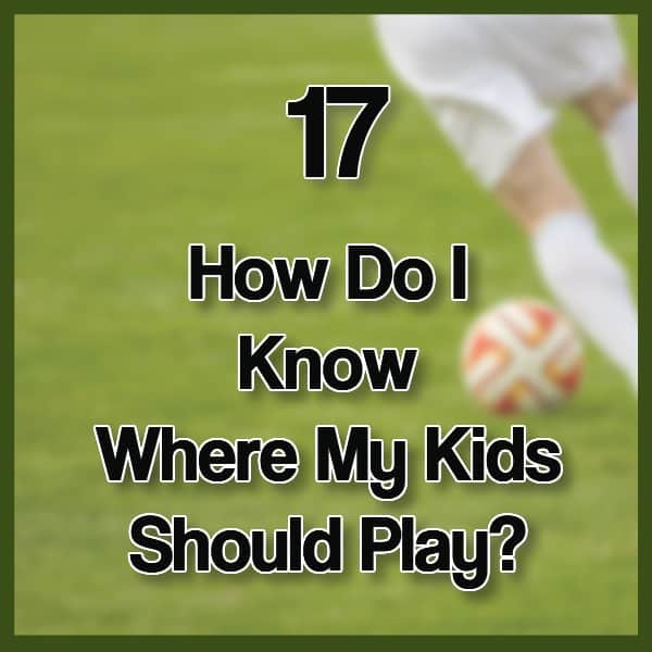 #17 – How to Know Where My Kid Should Play