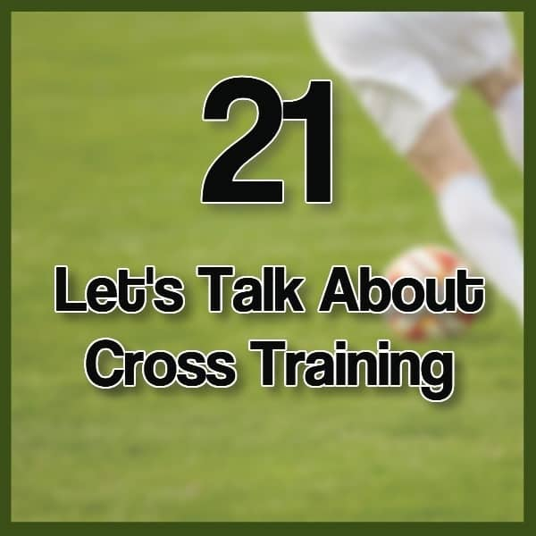 #21 – Cross Training