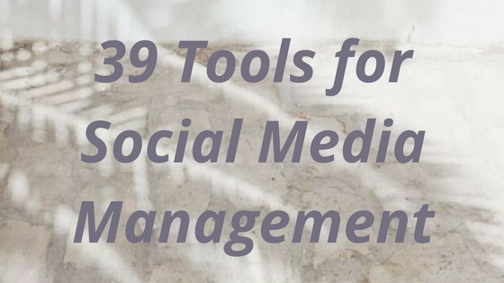 39-tools-for-social-media-success
