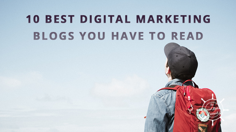 The 10 Best Digital Marketing Blogs You Have To Read To Succeed